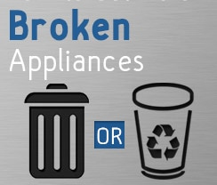 Get rid of broken appliances