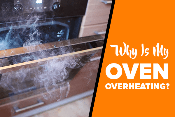Why Is My Electric Oven Overheating Tiger Mechanical